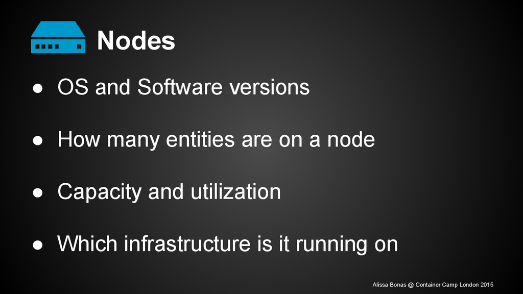 Nodes ● OS and Software versions ● How many ent...