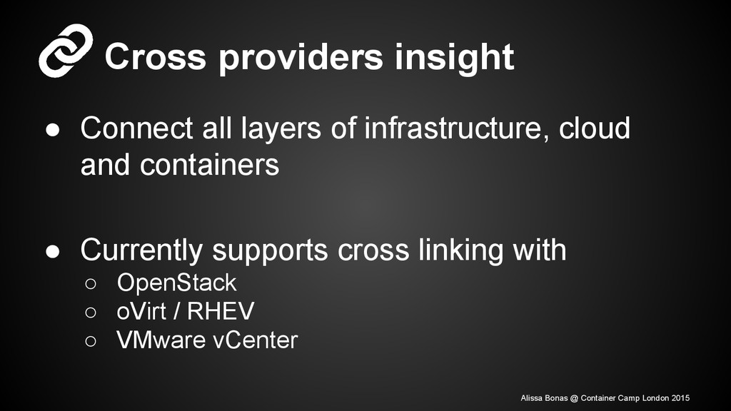 Cross providers insight ● Connect all layers of...