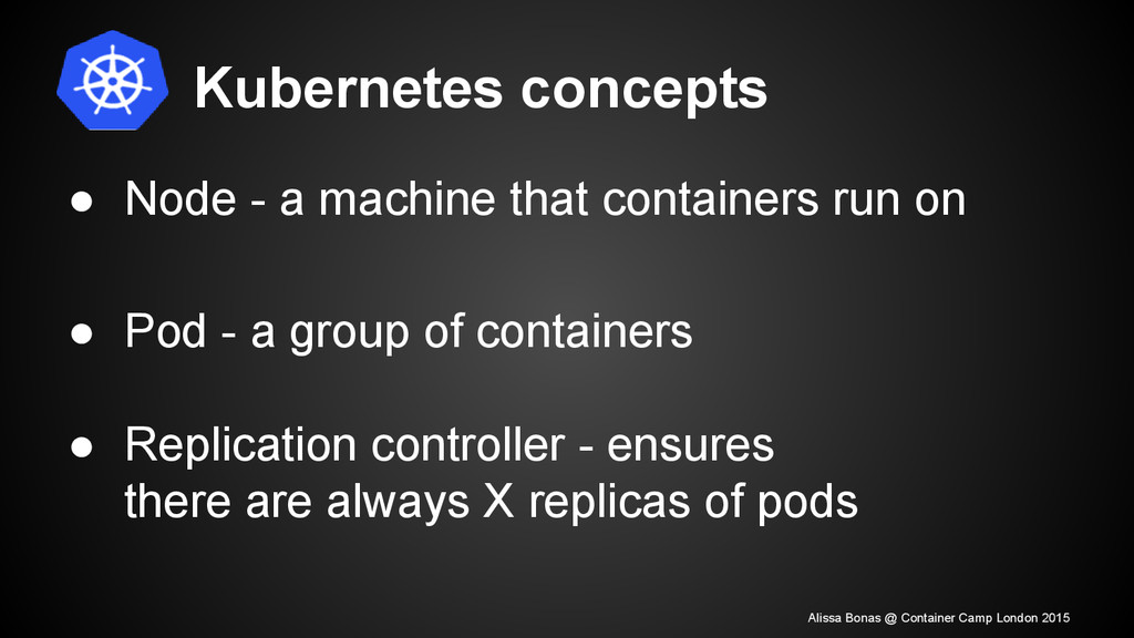 Kubernetes concepts ● Node - a machine that con...