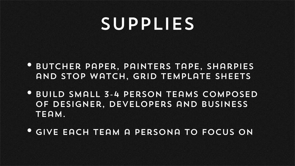 Supplies •Butcher paper, painters tape, sharpie...