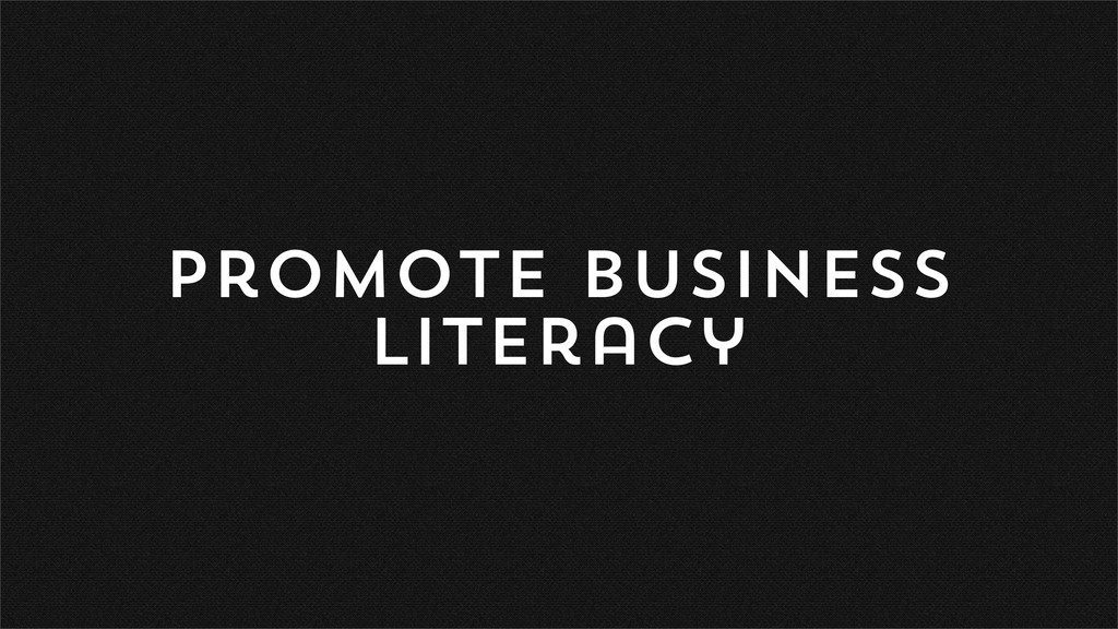 Promote Business literacy