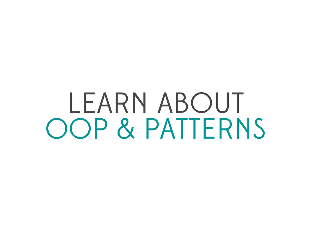 LEARN ABOUT OOP & PATTERNS