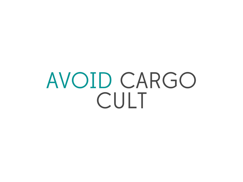 AVOID CARGO CULT