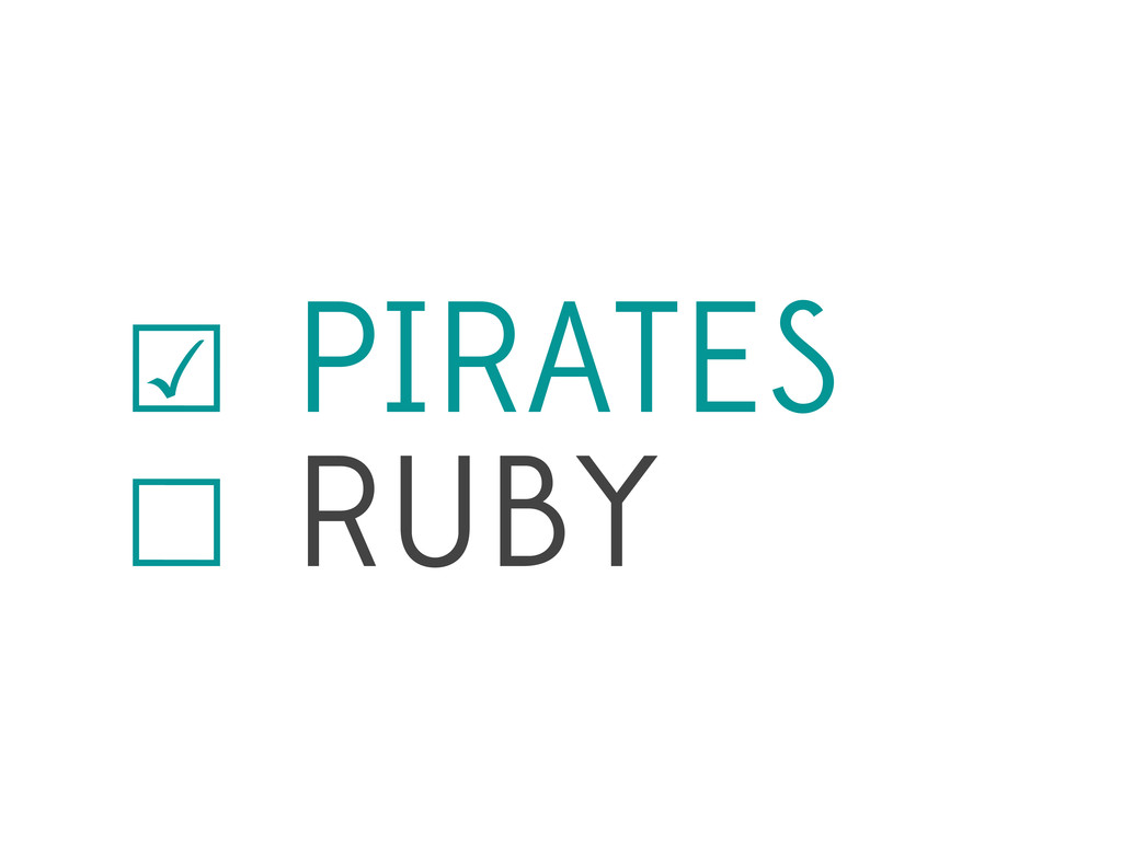☑ PIRATES ☐ RUBY