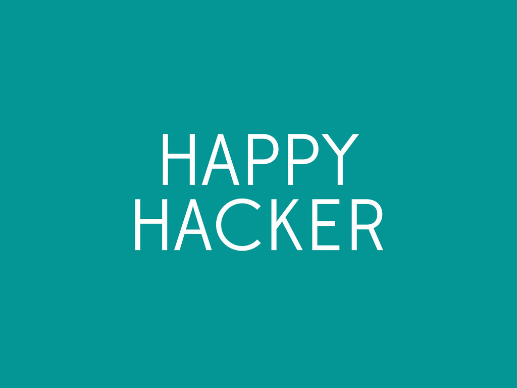 HAPPY HACKER
