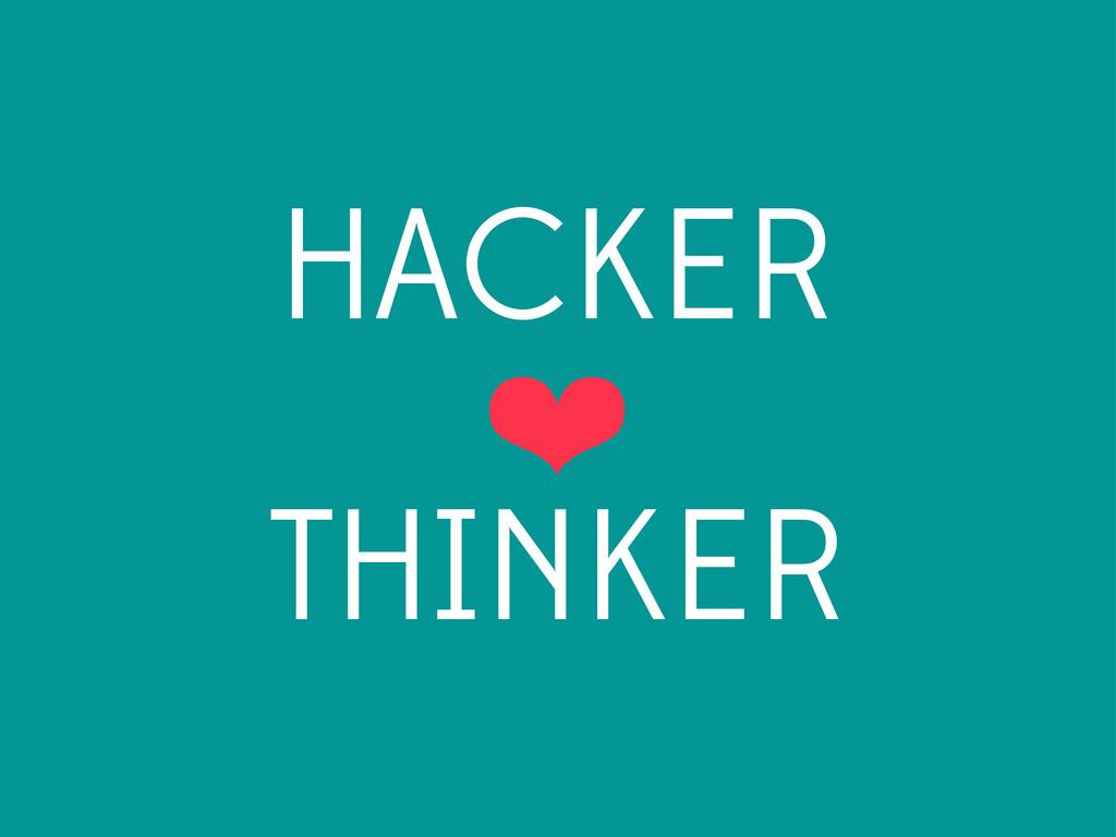 HACKER ❤ THINKER