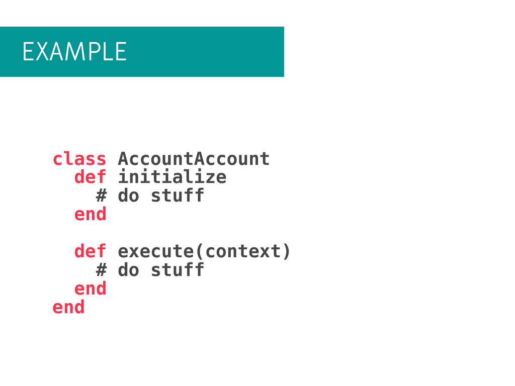 EXAMPLE class AccountAccount def initialize # d...