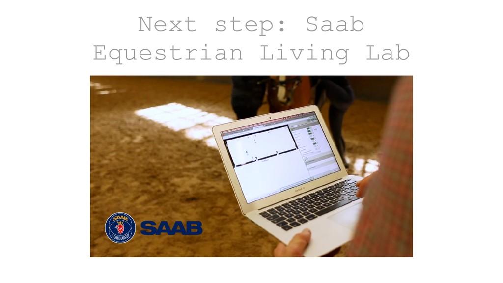 Next step: Saab Equestrian Living Lab