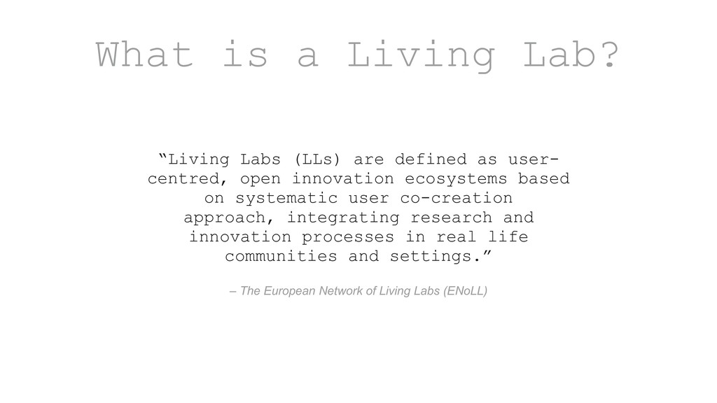 """– The European Network of Living Labs (ENoLL) """"..."""