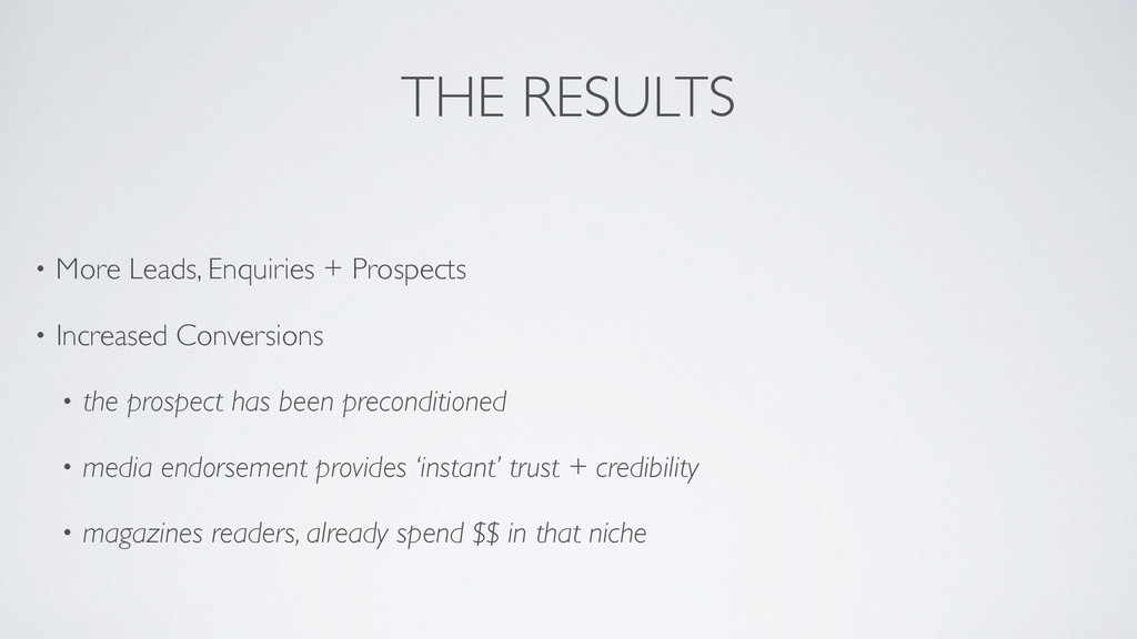 THE RESULTS • More Leads, Enquiries + Prospects...