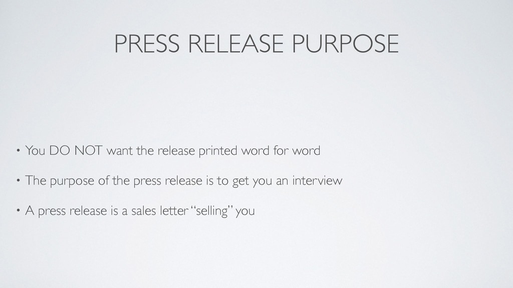 PRESS RELEASE PURPOSE • You DO NOT want the rel...