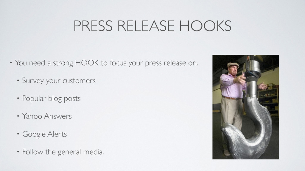 PRESS RELEASE HOOKS • You need a strong HOOK to...