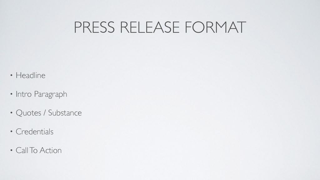 PRESS RELEASE FORMAT • Headline  • Intro Para...