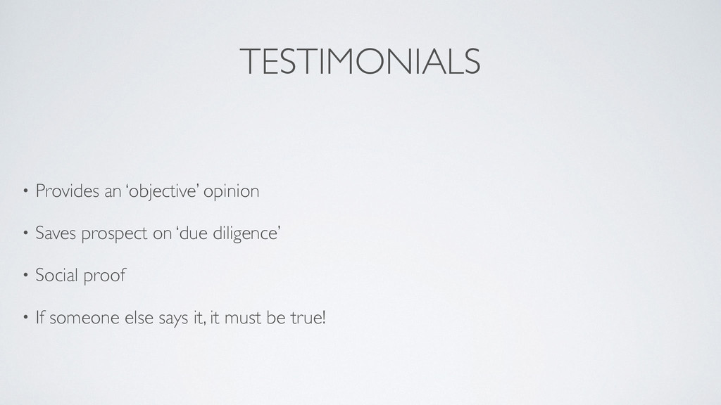 TESTIMONIALS • Provides an 'objective' opinion...