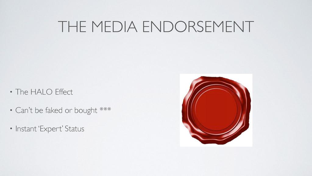 THE MEDIA ENDORSEMENT • The HALO Effect  • Ca...