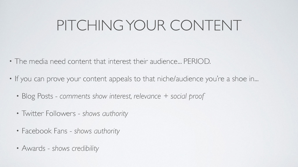 PITCHING YOUR CONTENT • The media need content ...