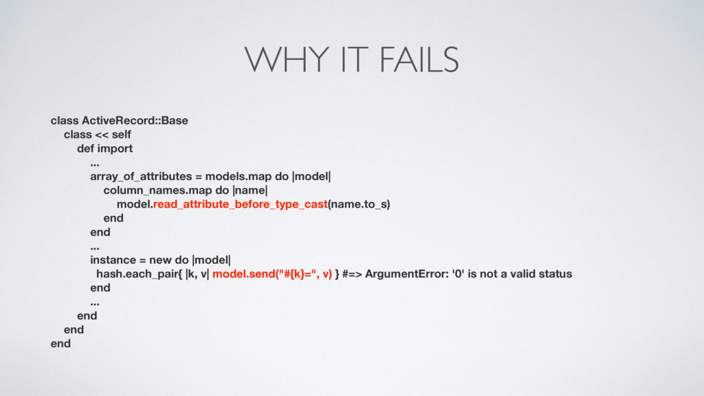 WHY IT FAILS class ActiveRecord::Base class << ...