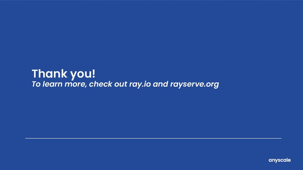 Ray Serve: A framework for 1+ models in product...