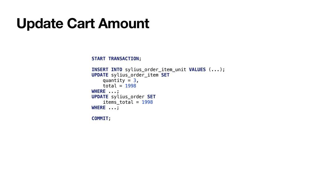 Update Cart Amount START TRANSACTION; INSERT IN...