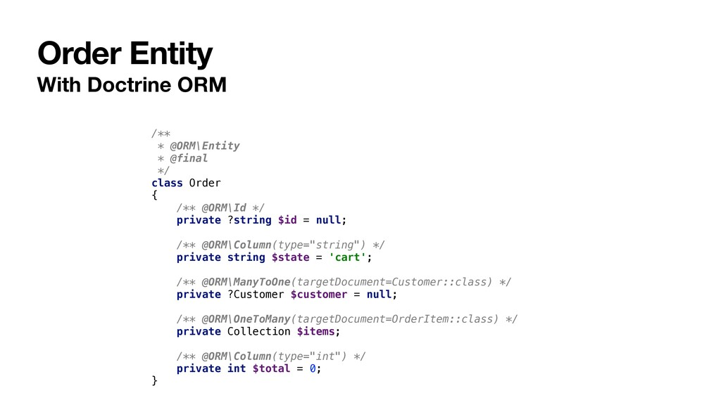 Order Entity With Doctrine ORM /** * @ORM\Entit...