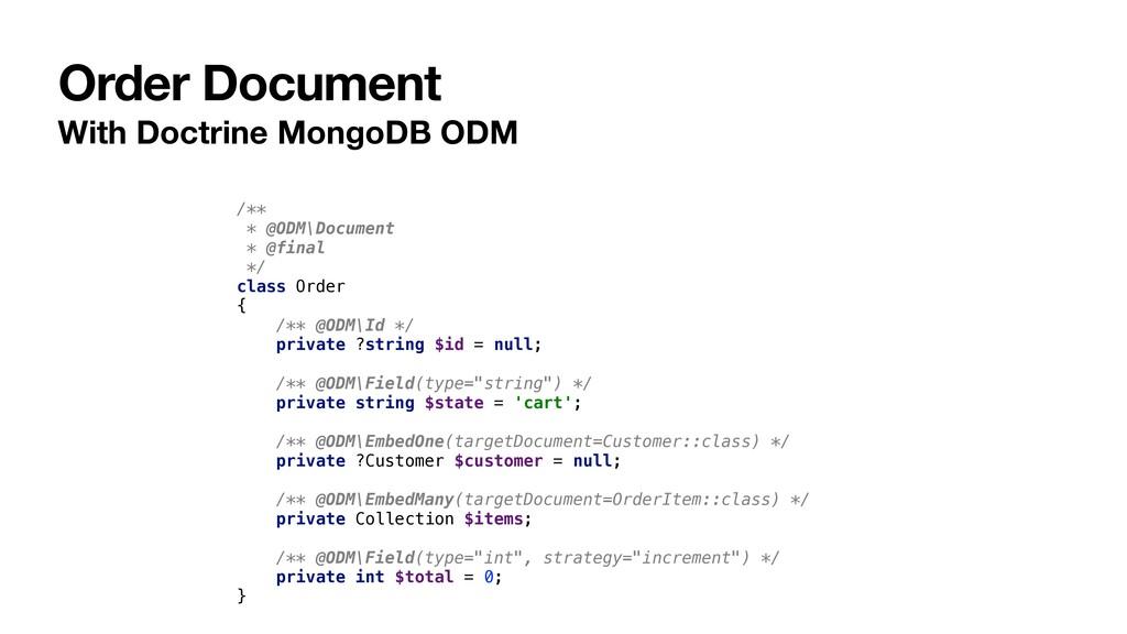 Order Document With Doctrine MongoDB ODM /** * ...