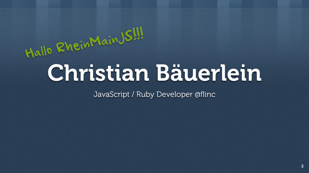 Christian Bäuerlein JavaScript / Ruby Developer...