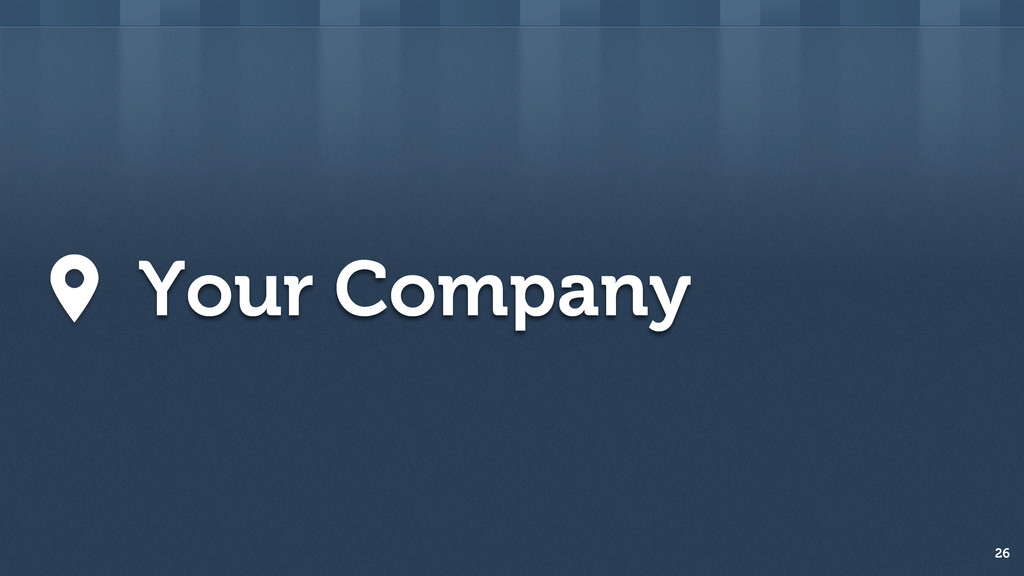 26 Your Company