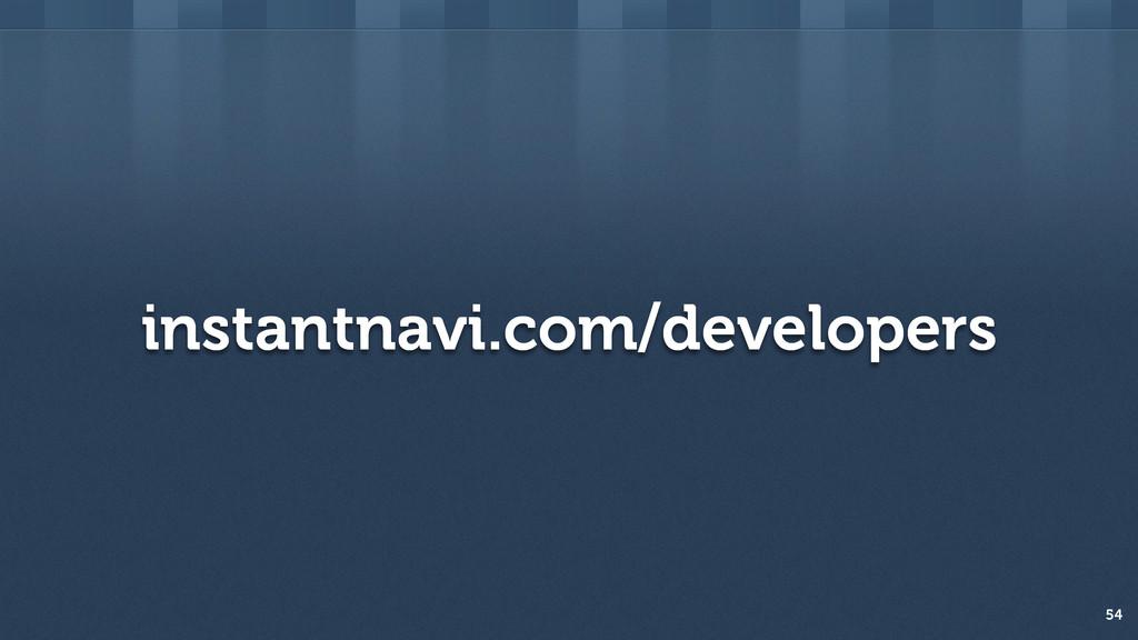 instantnavi.com/developers 54