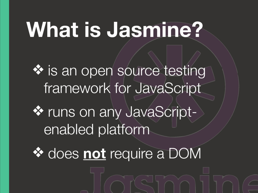 ❖ is an open source testing framework for JavaS...