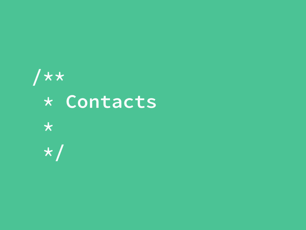 /** * Contacts * */