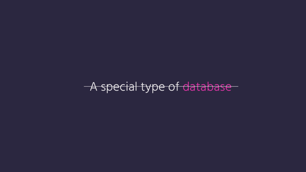 A special type of database