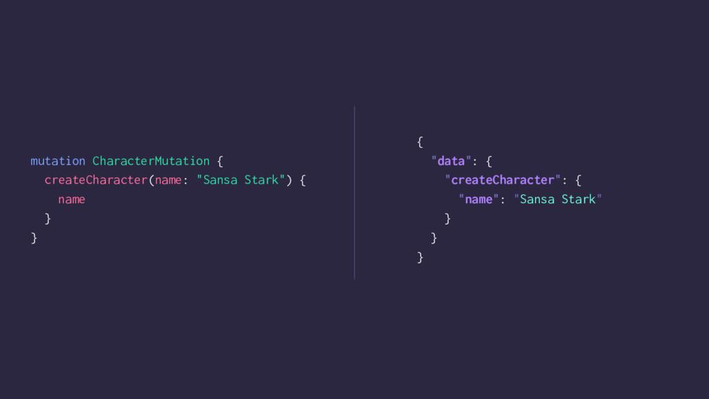 mutation CharacterMutation { createCharacter(na...