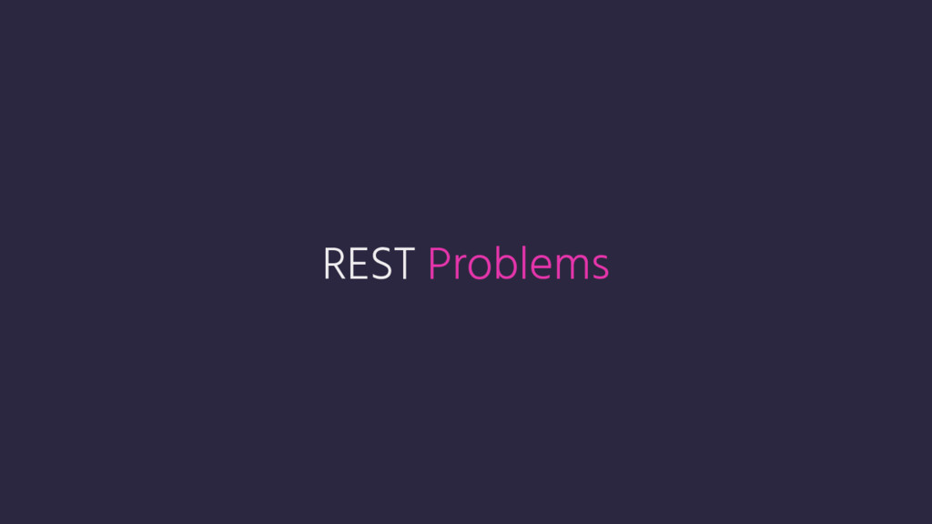 REST Problems