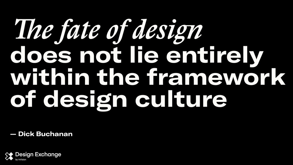The fate of design does not lie entirely within...