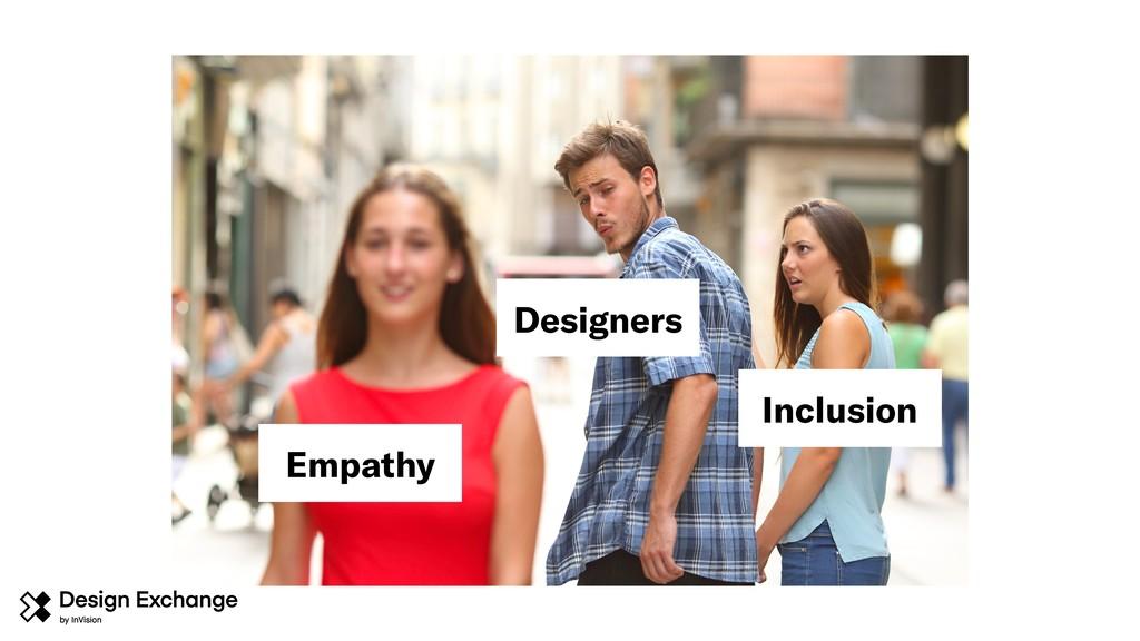 Inclusion Designers Empathy