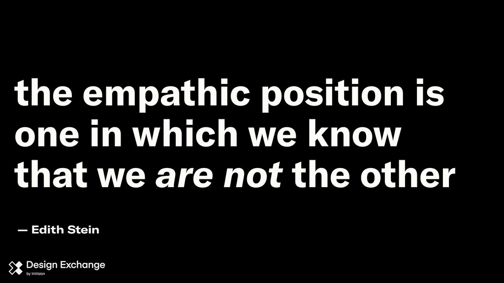 the empathic position is one in which we know t...