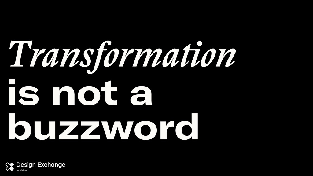 Transformation
