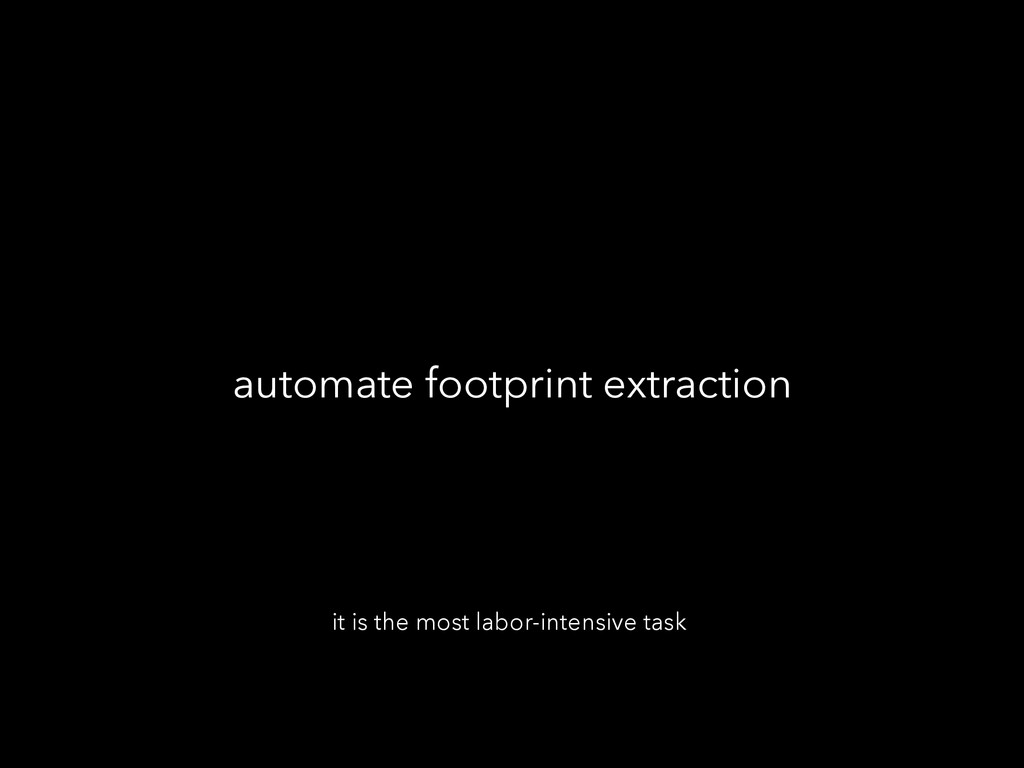 automate footprint extraction it is the most la...