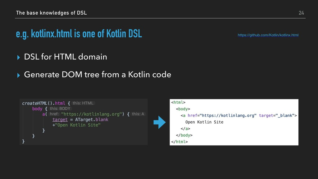 e.g. kotlinx.html is one of Kotlin DSL ▸ DSL fo...
