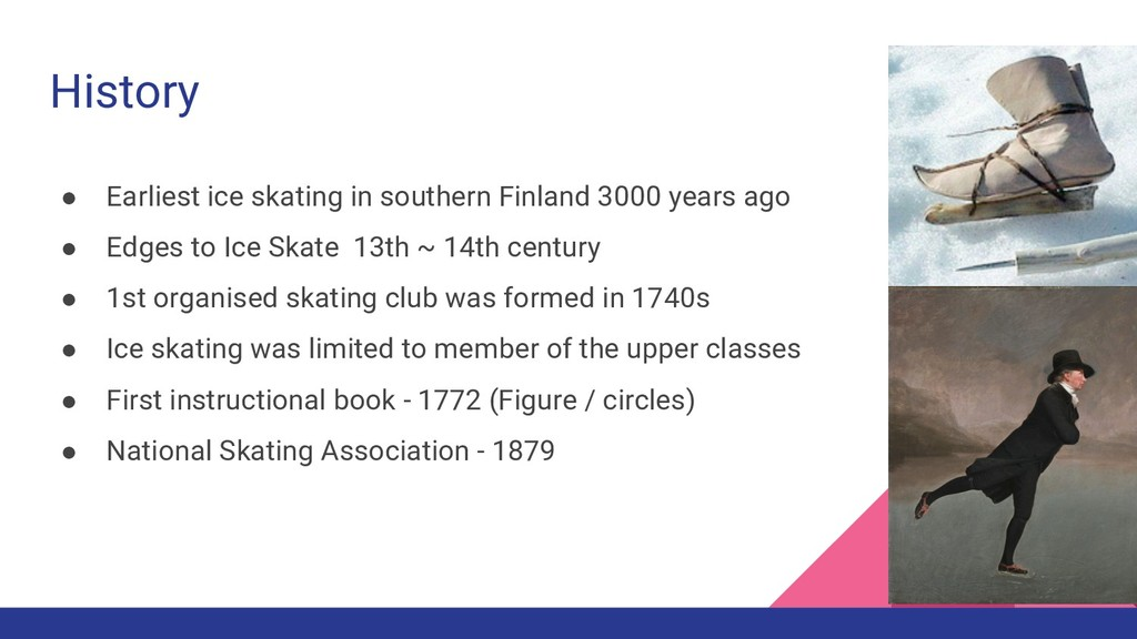 History ● Earliest ice skating in southern Finl...