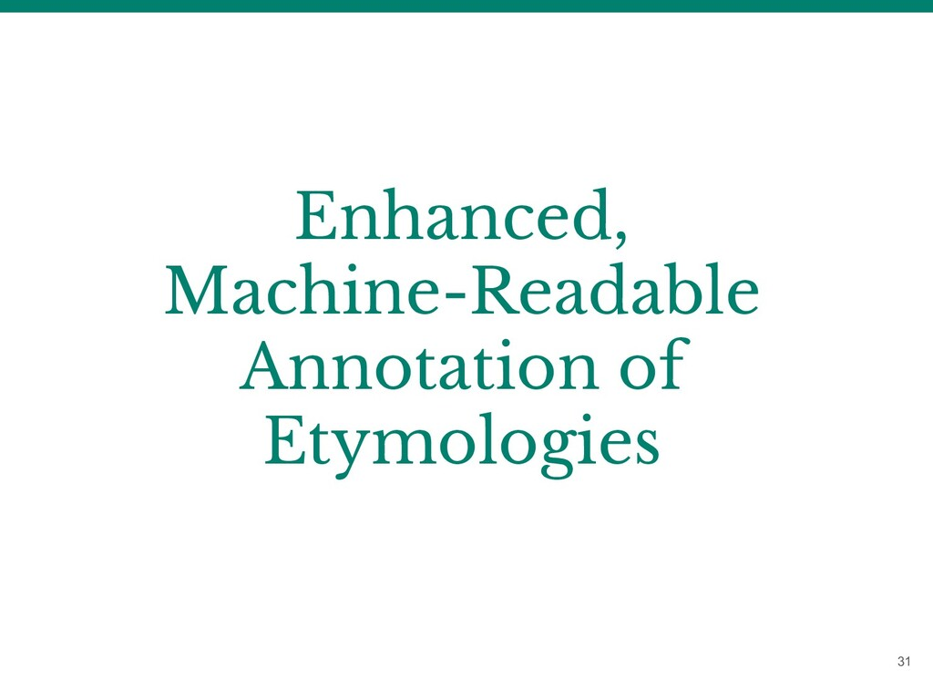 Enhanced, Machine-Readable Annotation of Etymol...