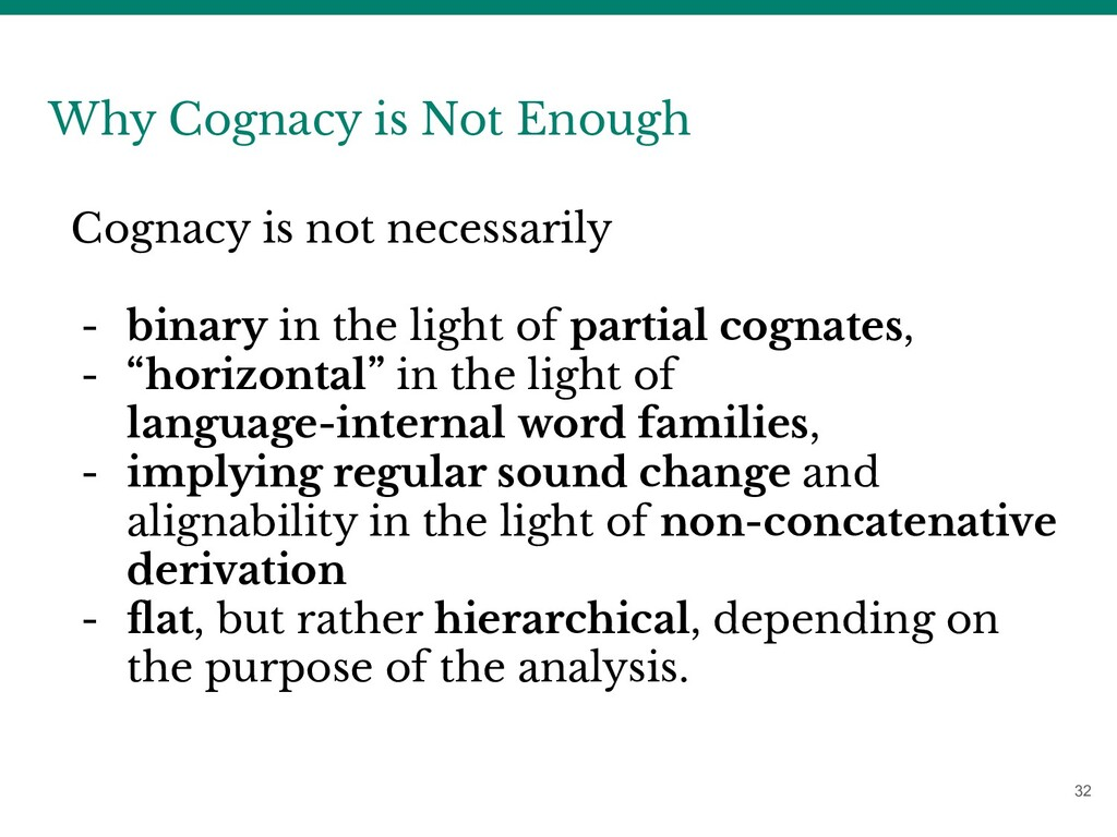 32 Why Cognacy is Not Enough Cognacy is not nec...