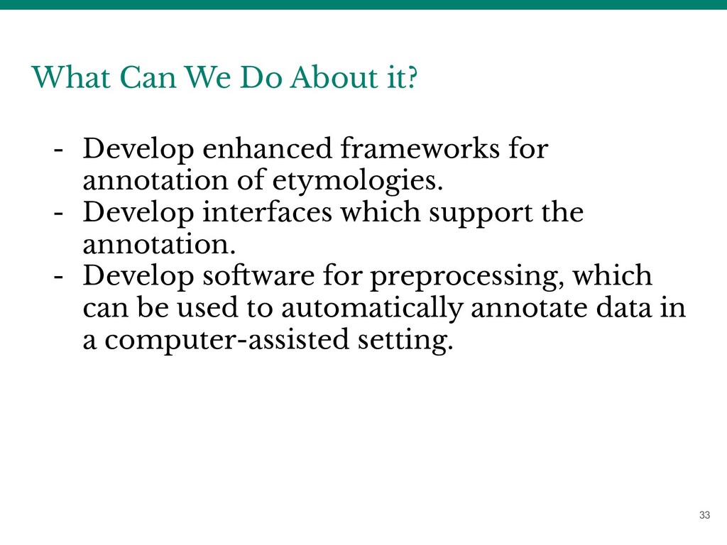33 What Can We Do About it? - Develop enhanced ...