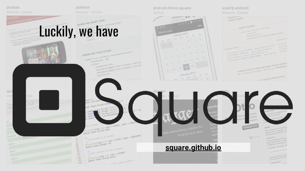 Luckily, we have square.github.io
