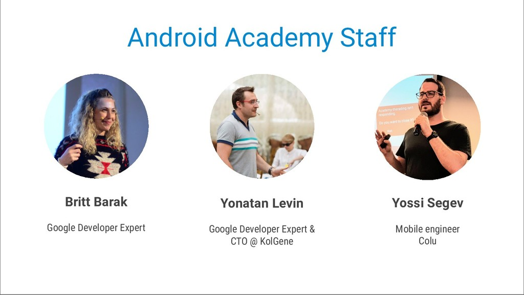 Android Academy Staff Yonatan Levin Google Deve...