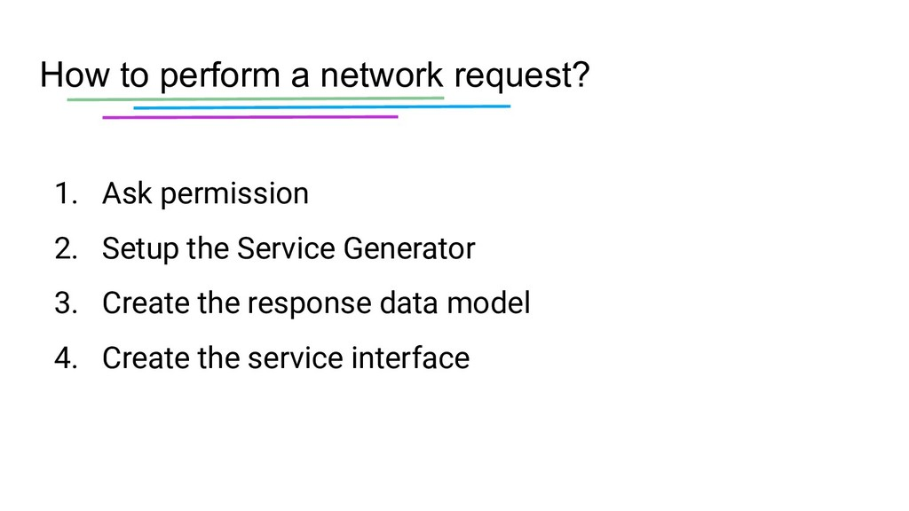 How to perform a network request? 1. Ask permis...