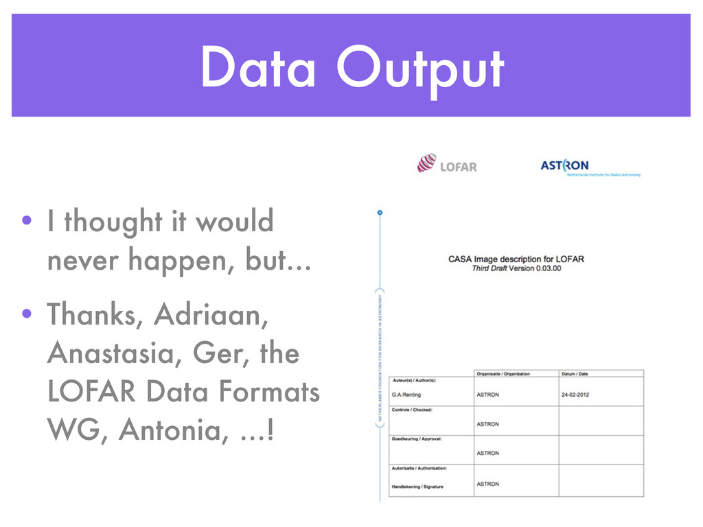 Data Output • I thought it would never happen, ...