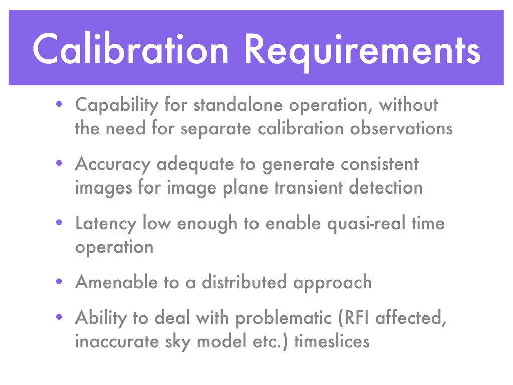 Calibration Requirements • Capability for stand...