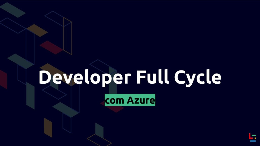 Developer Full Cycle com Azure