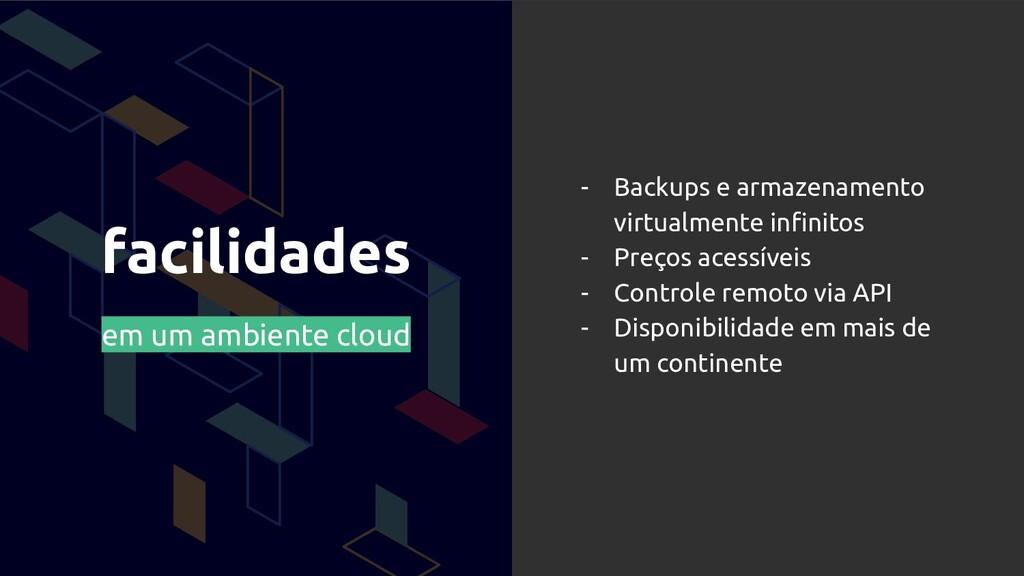 facilidades em um ambiente cloud - Backups e ar...